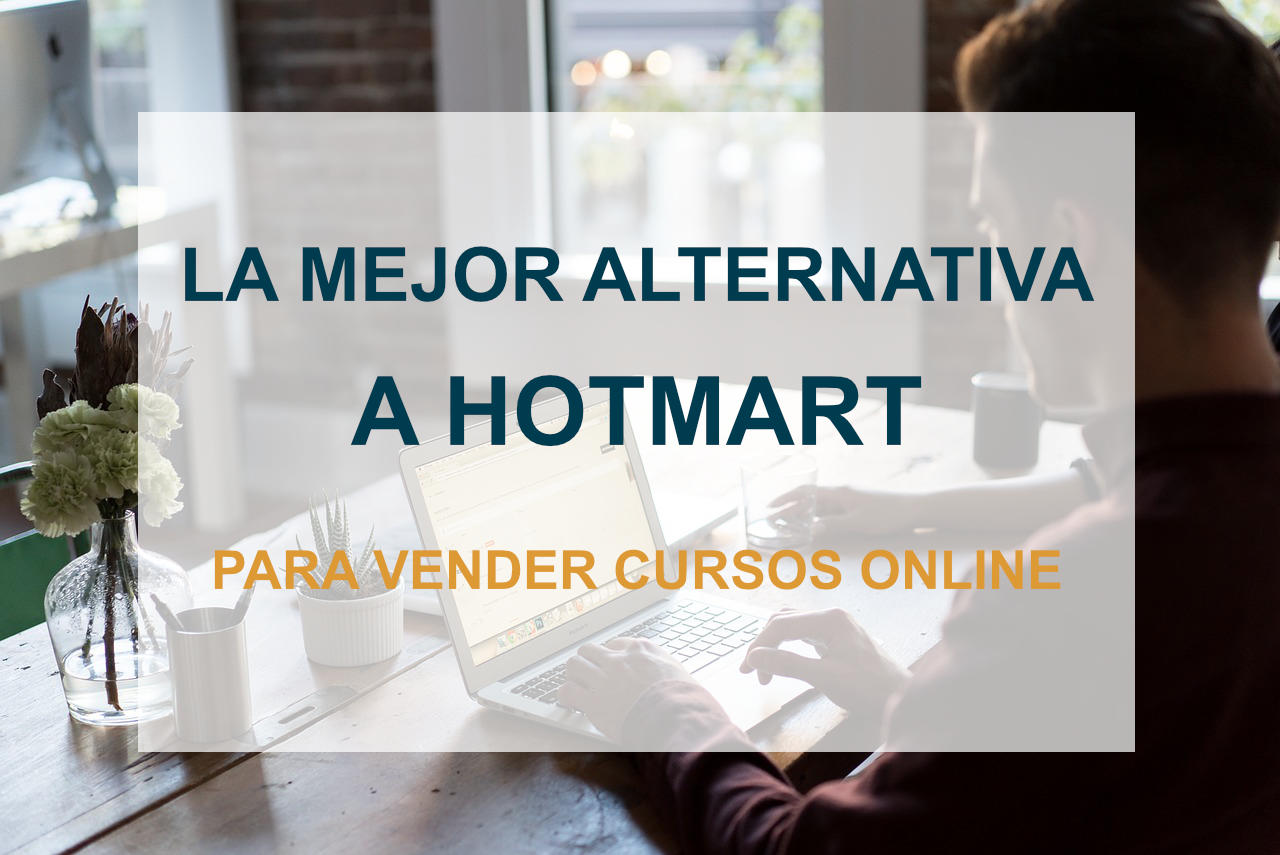 La mejor alternativa a Hotmart para vender cursos online