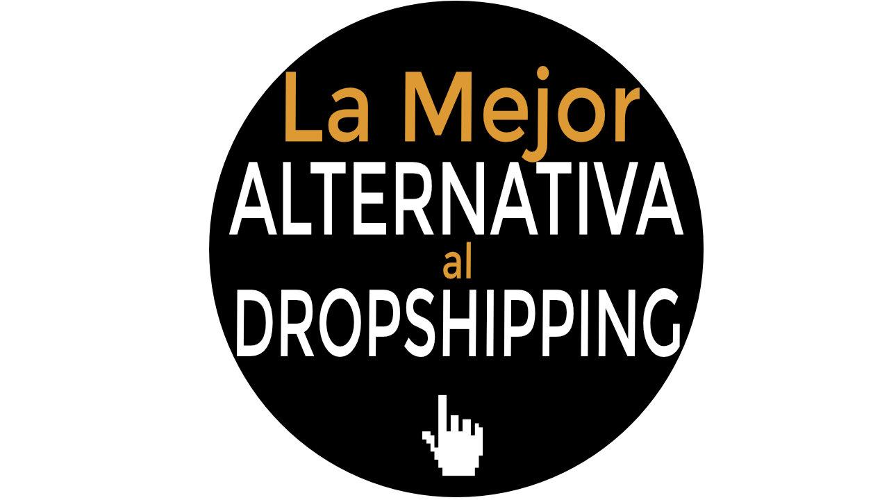 La mejor alternativa al Dropshipping