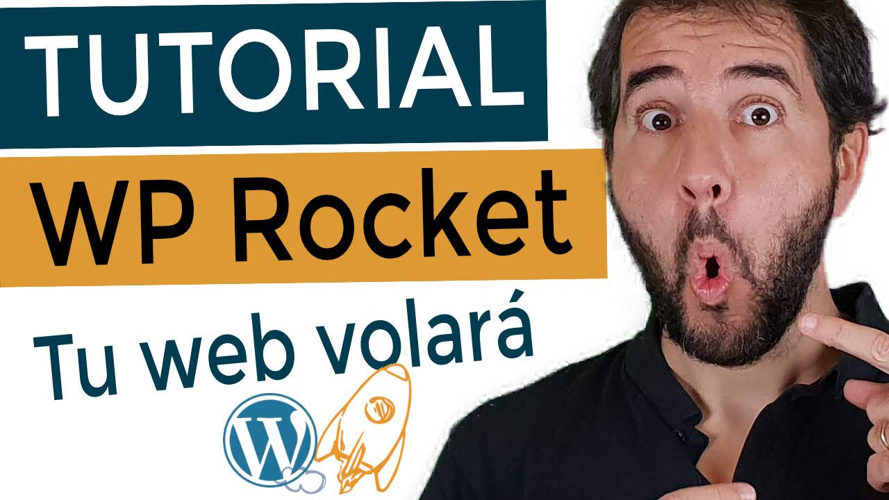 Tutorial WP Rocket – Acelera la velocidad de carga de tu web en pocos clics